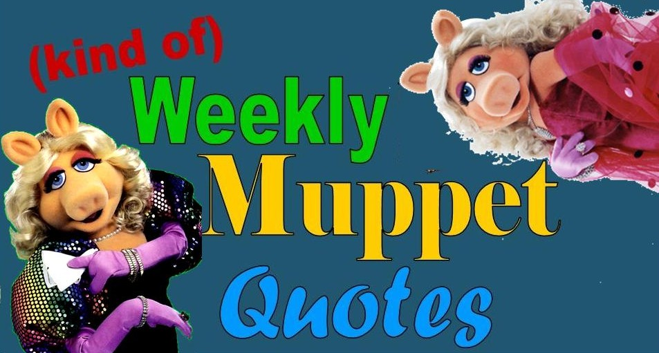 Muppet quote #1
