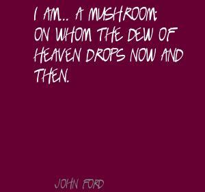 Mushroom quote #1