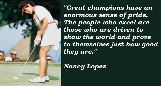 Nancy Lopez's quote #4