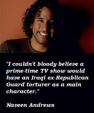 Naveen Andrews's quote #2