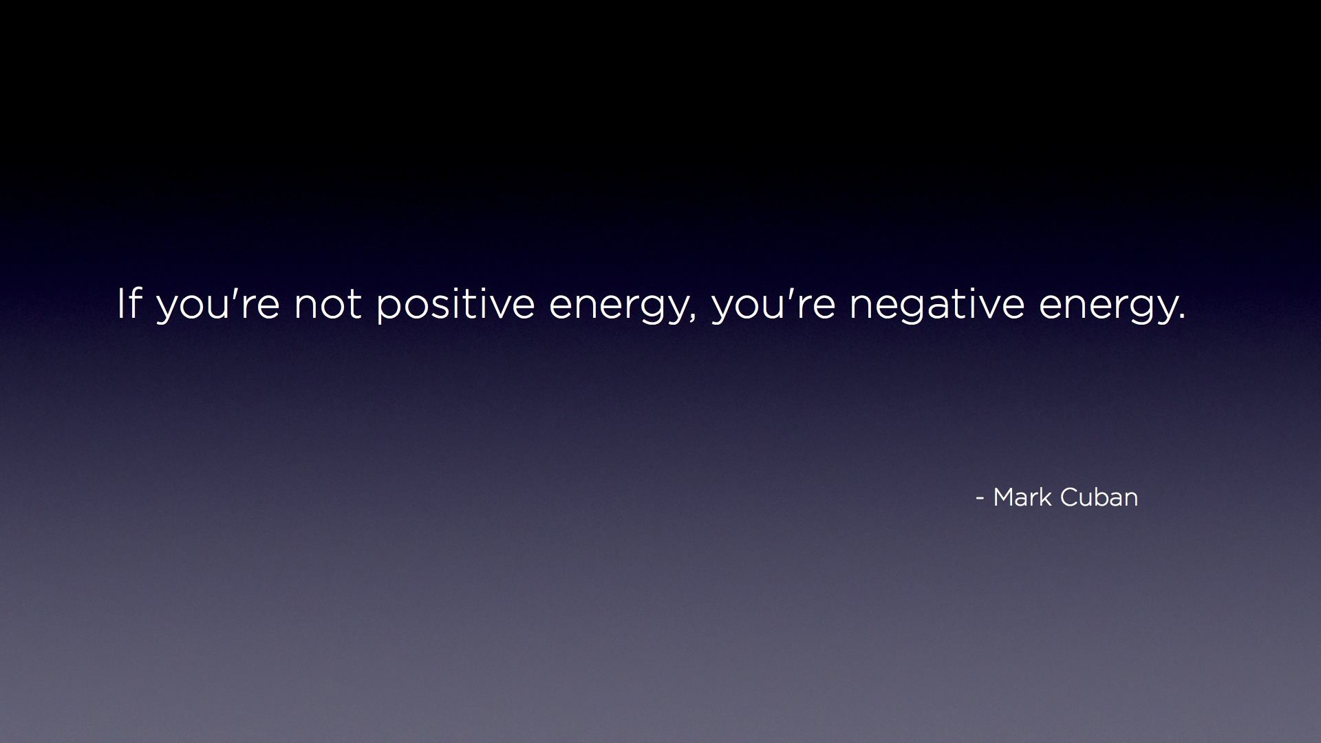 Negative Energy quote #1
