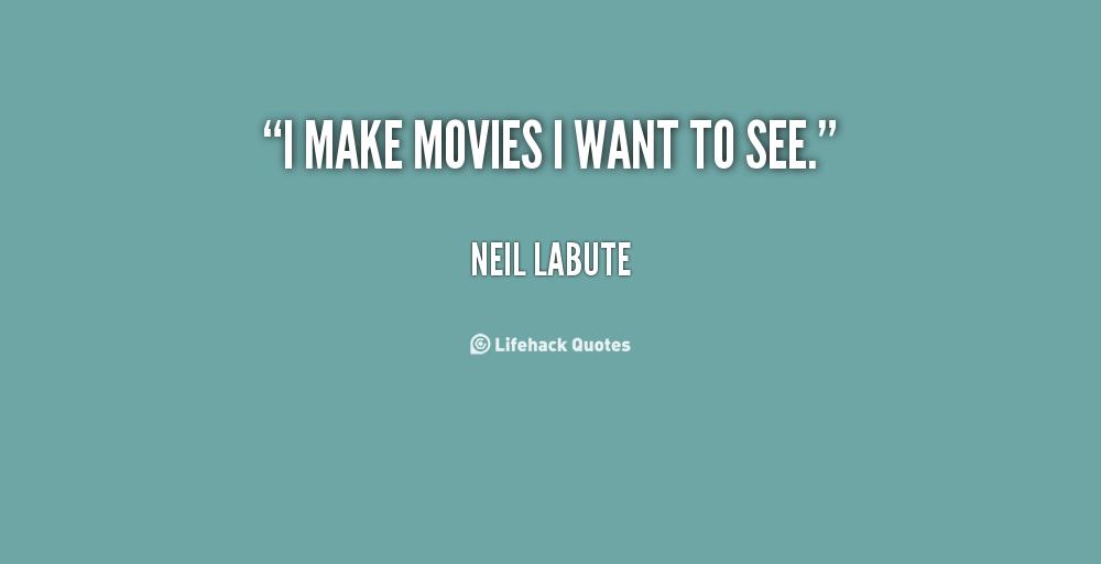 Neil LaBute's quote #3