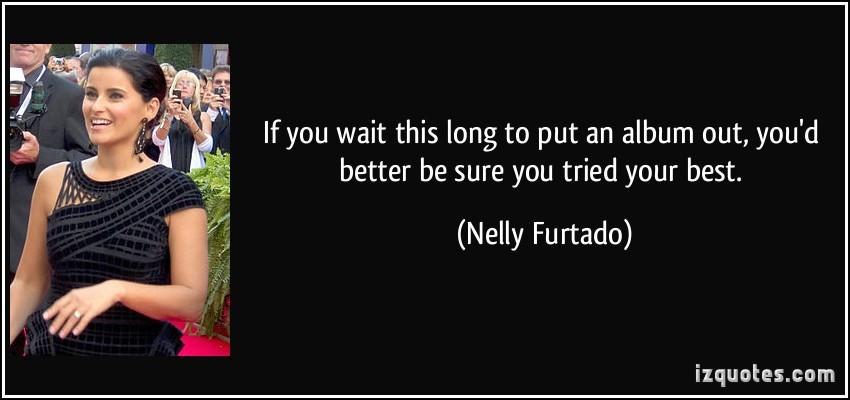 Nelly Furtado's quote #3
