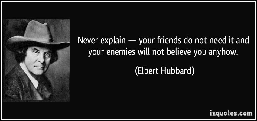 Never Explain quote #1