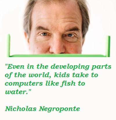 Nicholas Negroponte's quote #4
