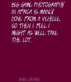 Nigel Dennis's quote #6
