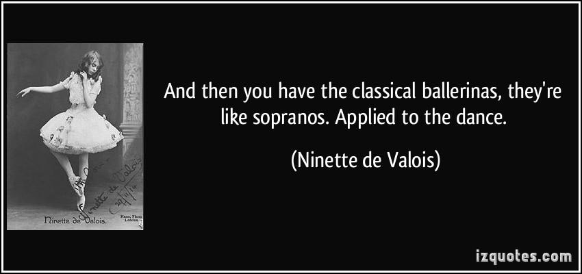 Ninette de Valois's quote #3