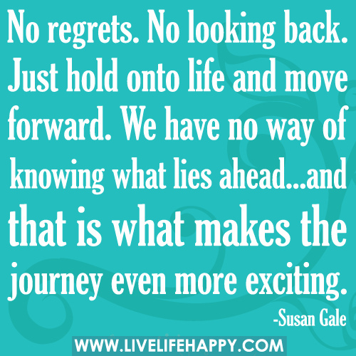 46 Famous No Regret Quotes And Sayings: Famous Quotes About 'No Regret'