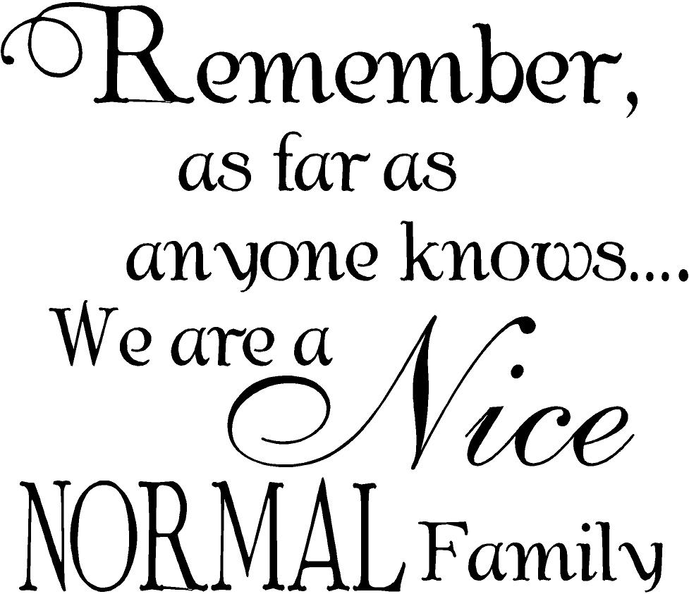 Family Quotes With Picture: Famous Quotes About 'Normal Family'