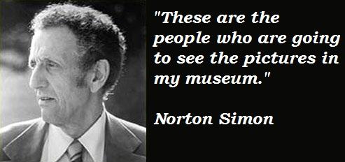 Norton Simon's quote