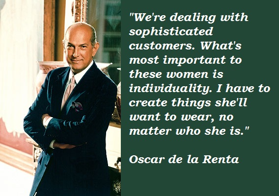 Oscar de la renta 39 s quotes famous and not much sualci for Oscar de la renta wallpaper