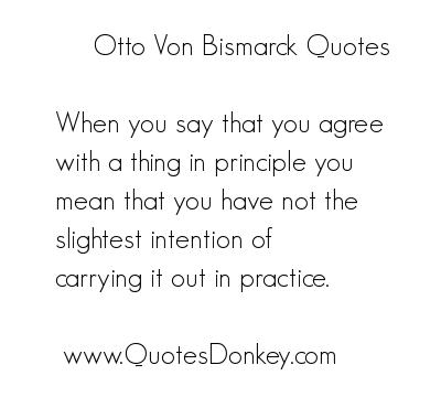 Quotes Otto Von Bismarck Otto Von Bismarck's Quote 5