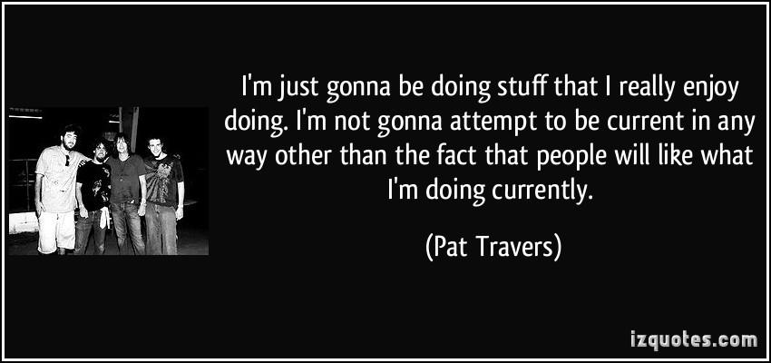 Pat Travers's quote #2