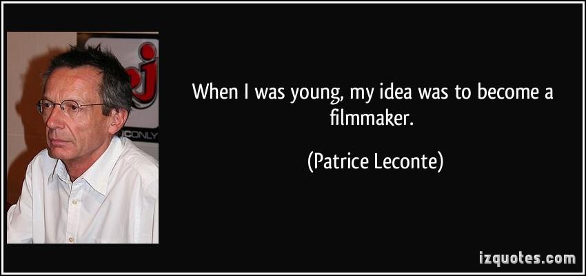 Patrice Leconte's quote #3