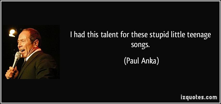 Paul Anka's quote #6