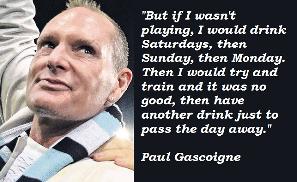 Paul Gascoigne's quote #3