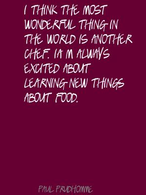 Paul Prudhomme's quote #6