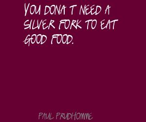 Paul Prudhomme's quote #7