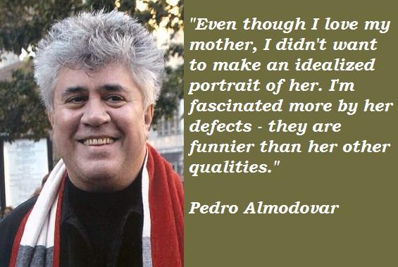 Pedro Almodovar's quote #2