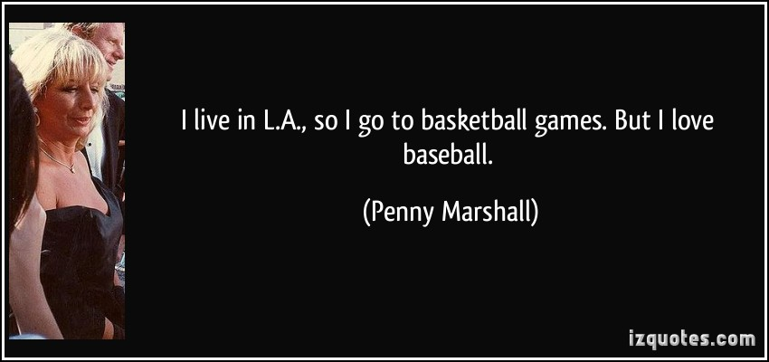 Penny Marshall's quote #3