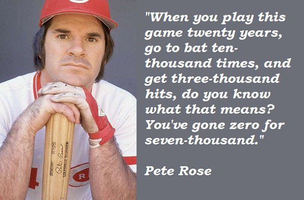Pete Rose quote #2