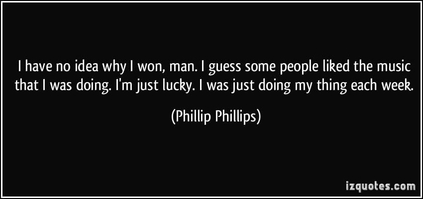 Phillip Phillips's quote #6