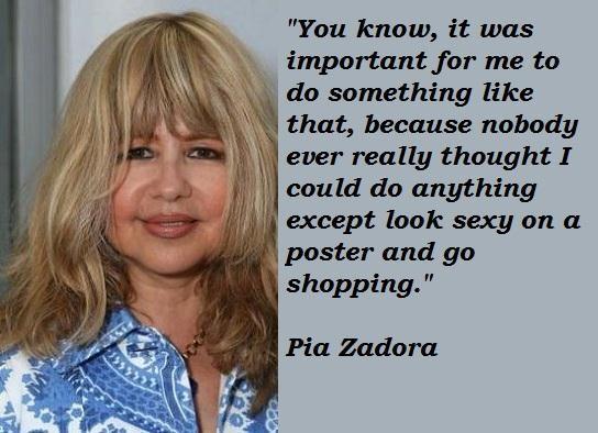 Pia Zadora's quote #4