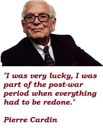 Pierre Cardin's quote #3