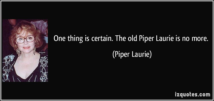 Piper Laurie's quote #4
