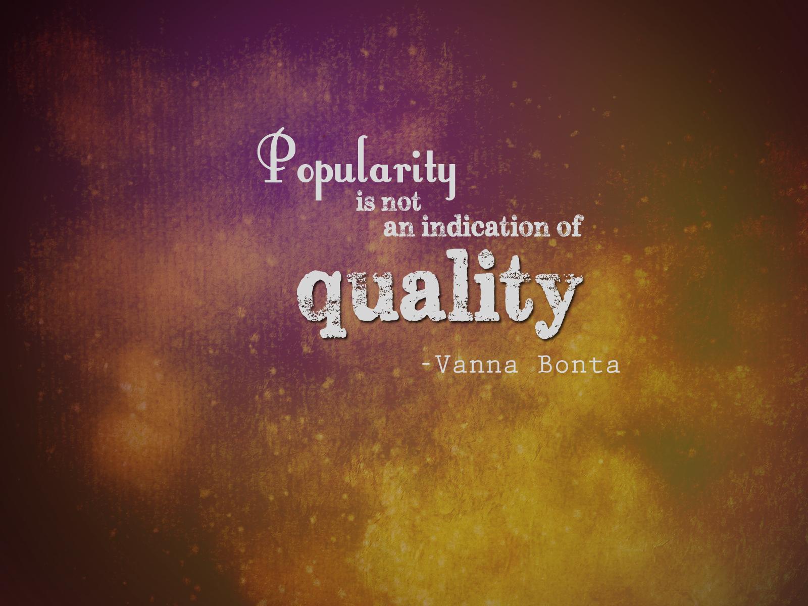 Popularity quote #4