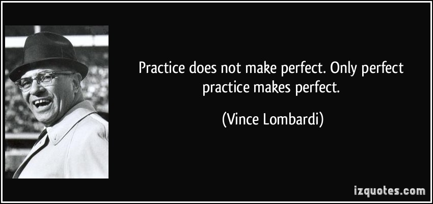 Practice Makes Perfect quote #1