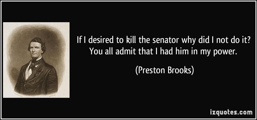 Preston Brooks's quote #3
