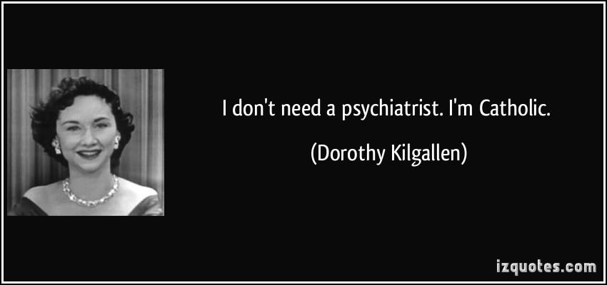 Psychiatrist quote #2