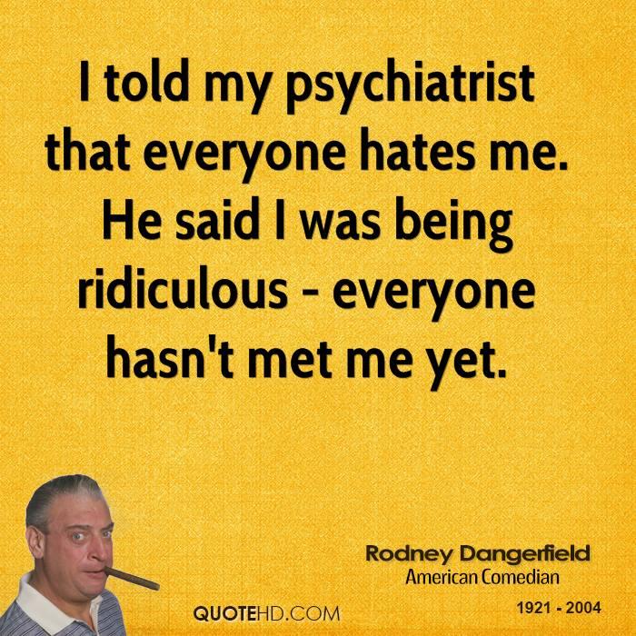Psychiatrist quote #1