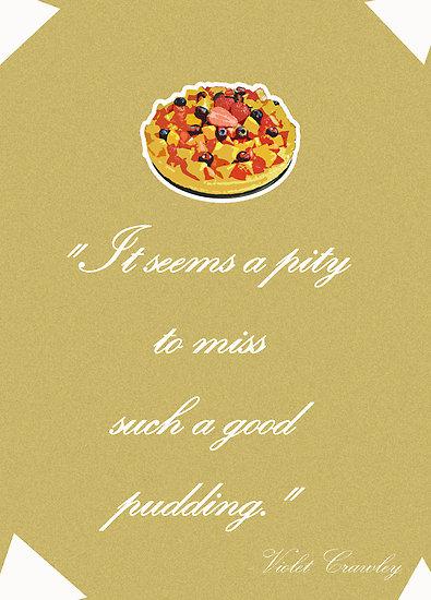 Pudding quote #2