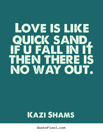 Quicksand quote #1