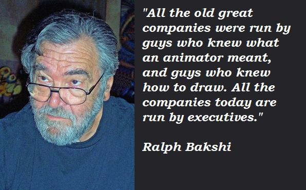 Ralph Bakshi's quote #1