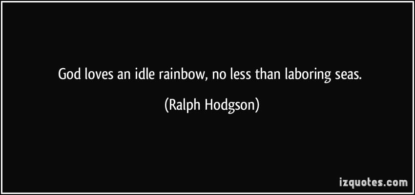 Ralph Hodgson's quote #2