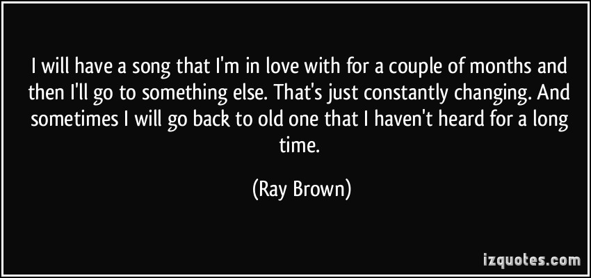Ray Brown's quote #4