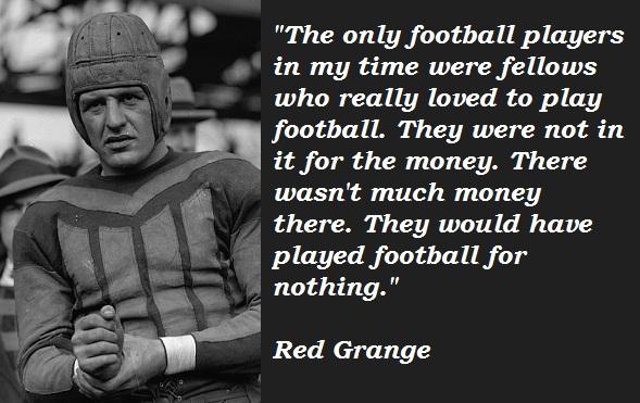 Red Grange's quote #2