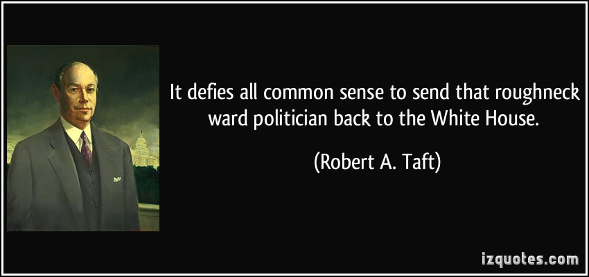 Robert A. Taft's quote