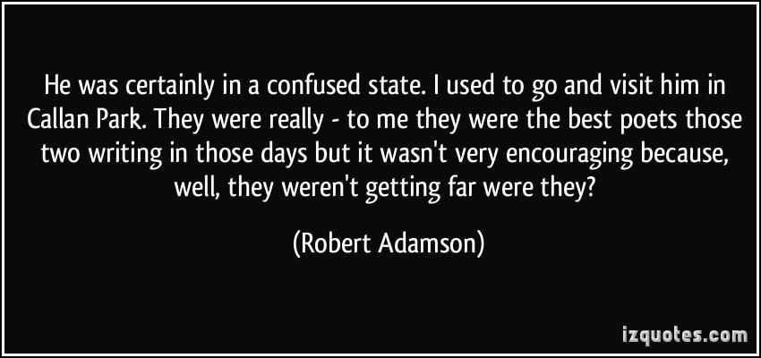 Robert Adamson's quote #2