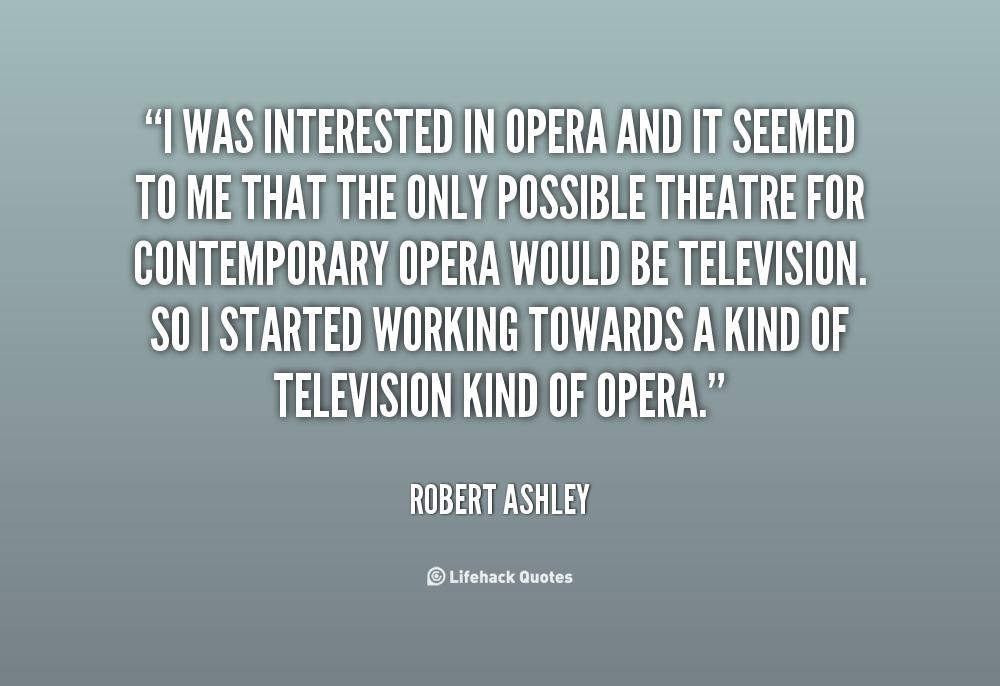 Robert Ashley's quote #7
