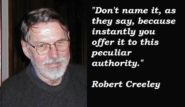 Robert Creeley's quote #2