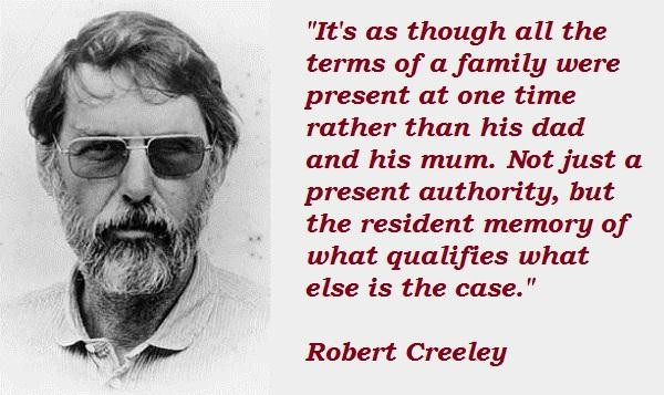 Robert Creeley's quote #4