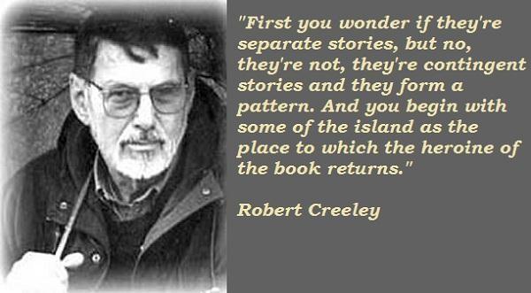Robert Creeley's quote #3