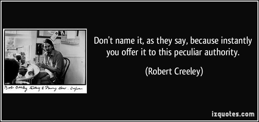 Robert Creeley's quote #5