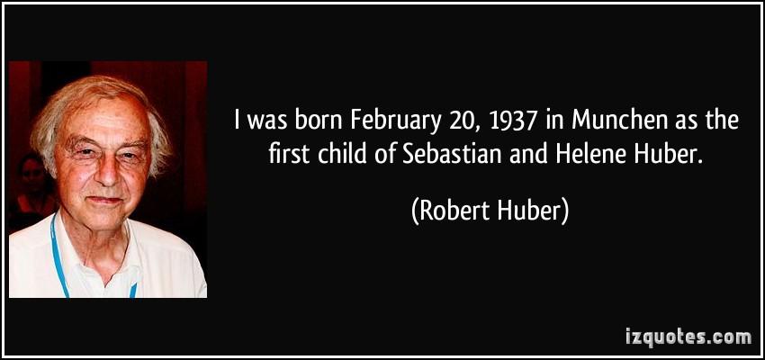Robert Huber's quote #3