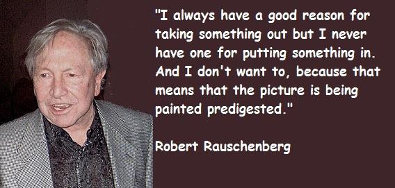 Robert Rauschenberg's quote #4