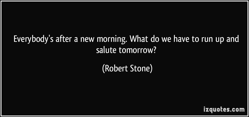 Robert Stone's quote #6
